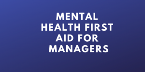 managers mental health first aid course