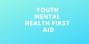 ADULTS mental heath first aid course
